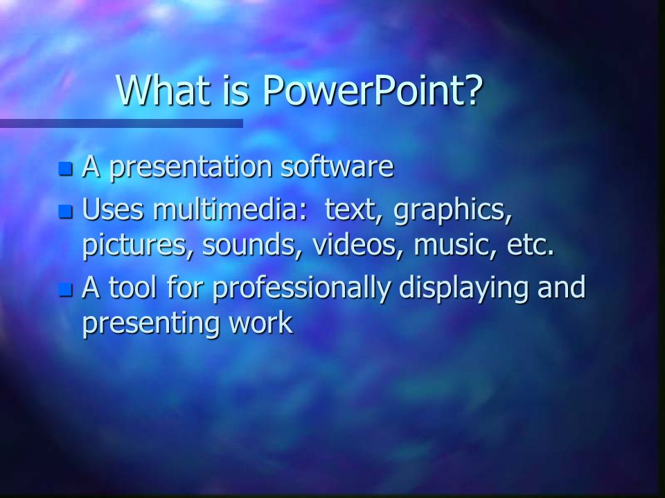 What is PowerPoint A presentation software
