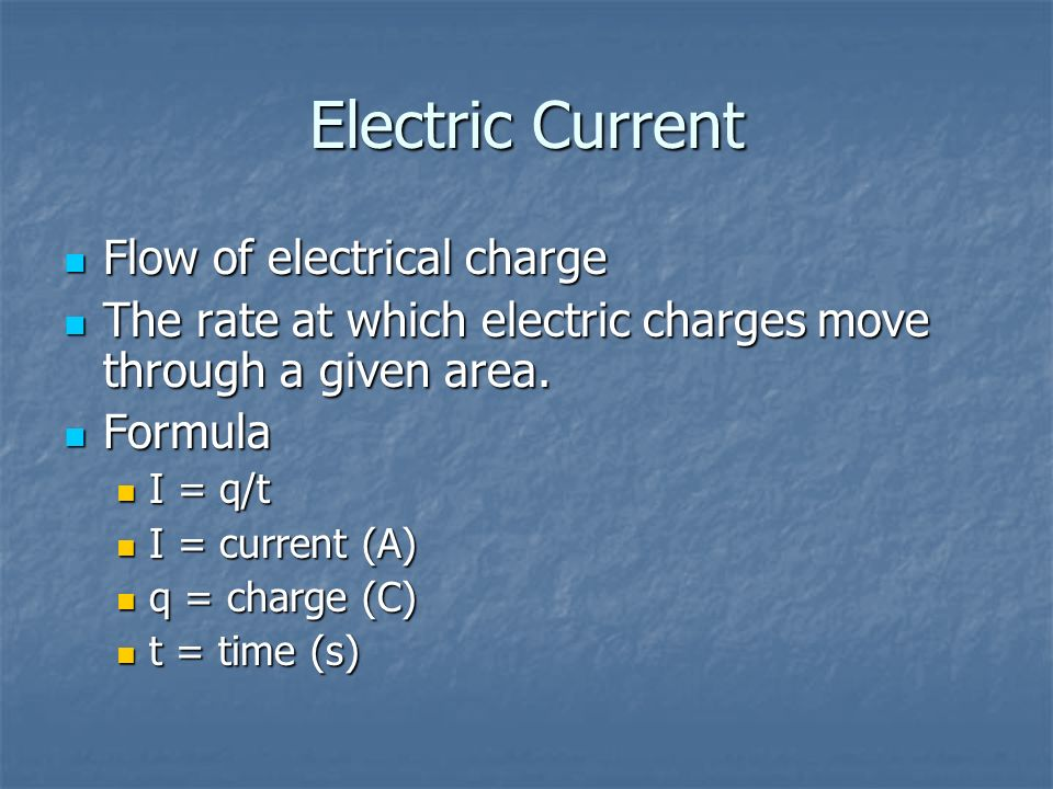 Electric Current Flow of electrical charge