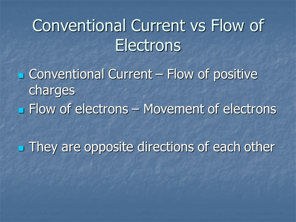Conventional Current vs Flow of Electrons