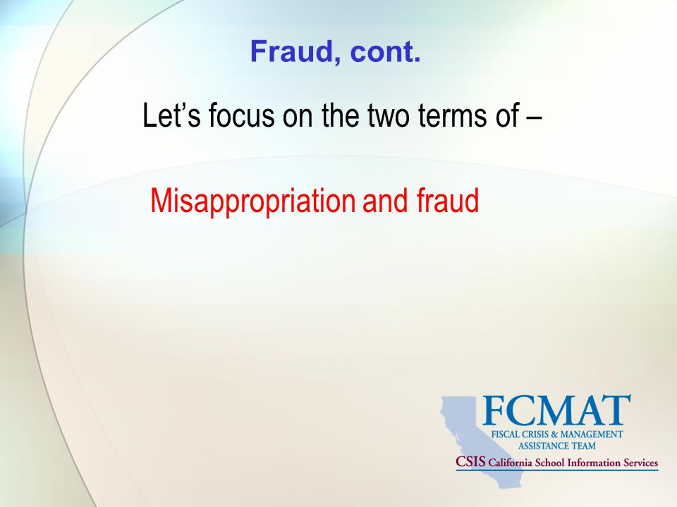 Let's focus on the two terms of – Misappropriation and fraud