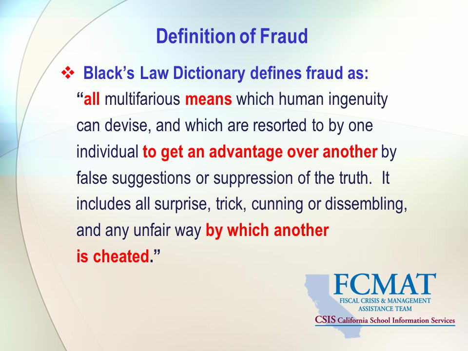 Definition of Fraud Black's Law Dictionary defines fraud as: