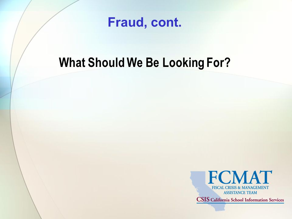 Fraud, cont. What Should We Be Looking For