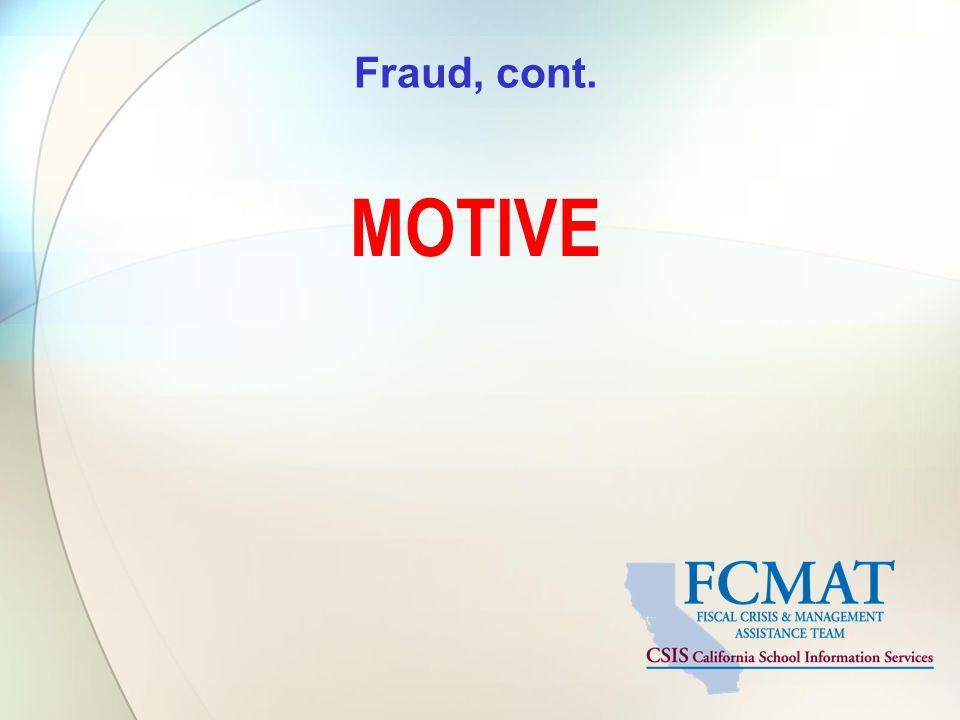 Fraud, cont. MOTIVE