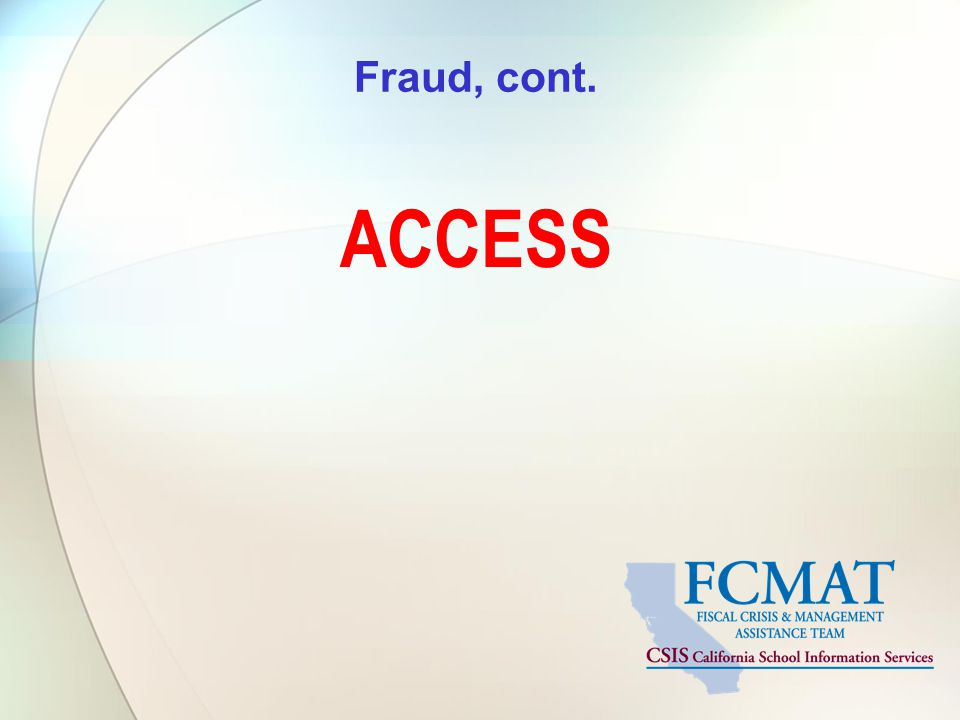 Fraud, cont. ACCESS