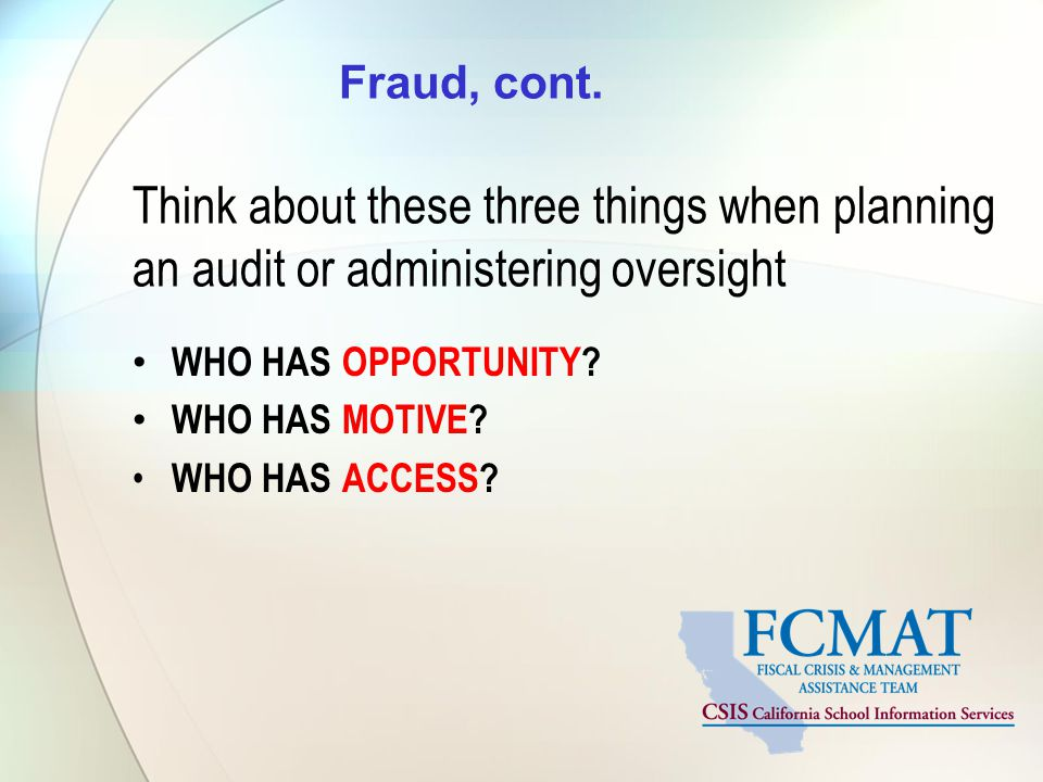 Fraud, cont. Think about these three things when planning