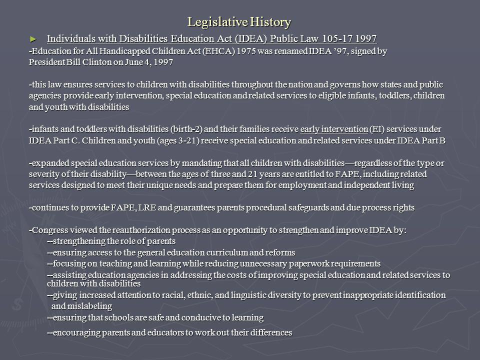 Legislative History Individuals with Disabilities Education Act (IDEA) Public Law 105-17 1997.