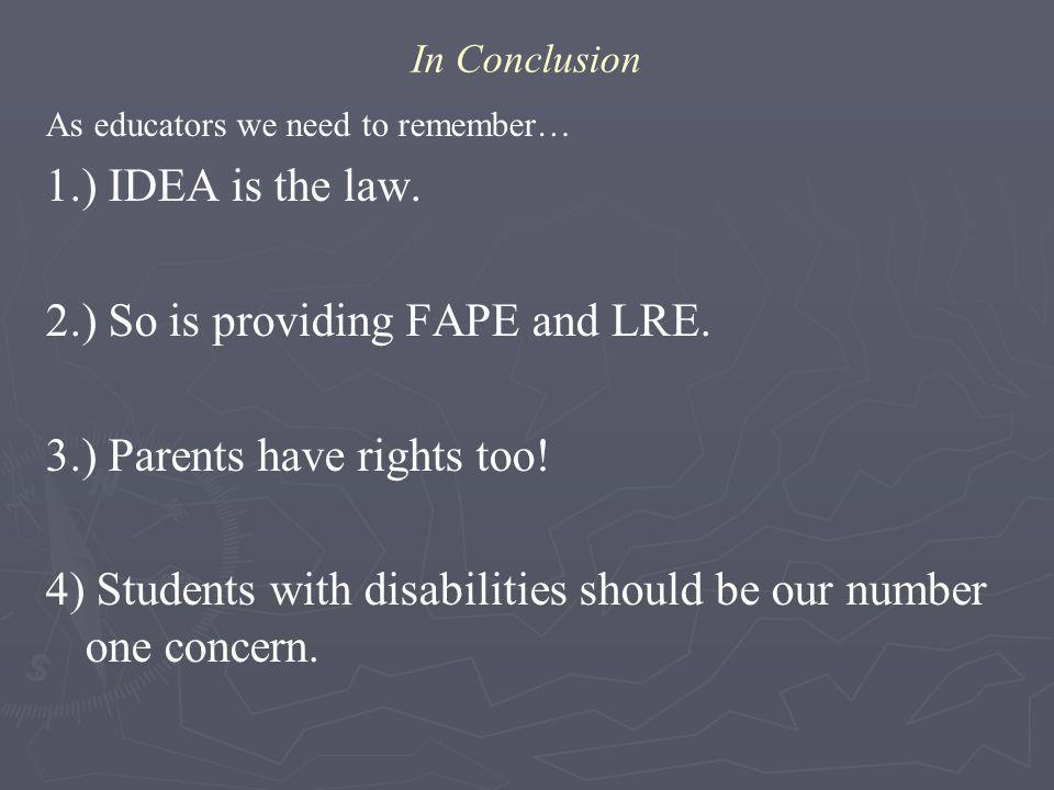 2.) So is providing FAPE and LRE. 3.) Parents have rights too!