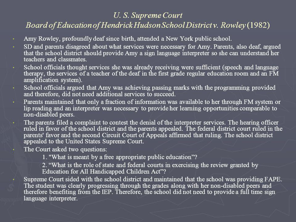 U. S. Supreme Court Board of Education of Hendrick Hudson School District v. Rowley (1982)
