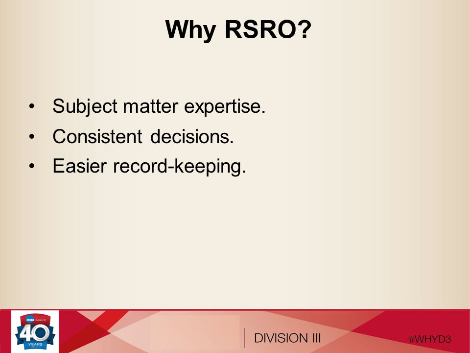 Why RSRO Subject matter expertise. Consistent decisions.