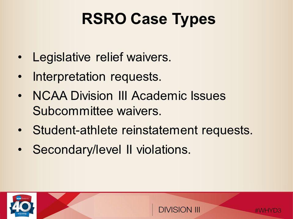 RSRO Case Types Legislative relief waivers. Interpretation requests.