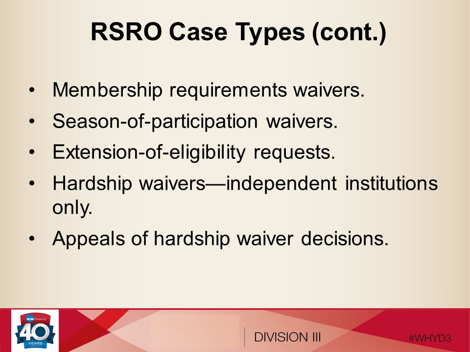 RSRO Case Types (cont.) Membership requirements waivers.