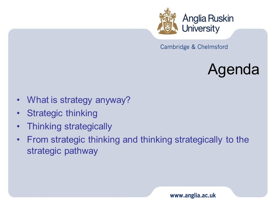 Agenda What is strategy anyway Strategic thinking