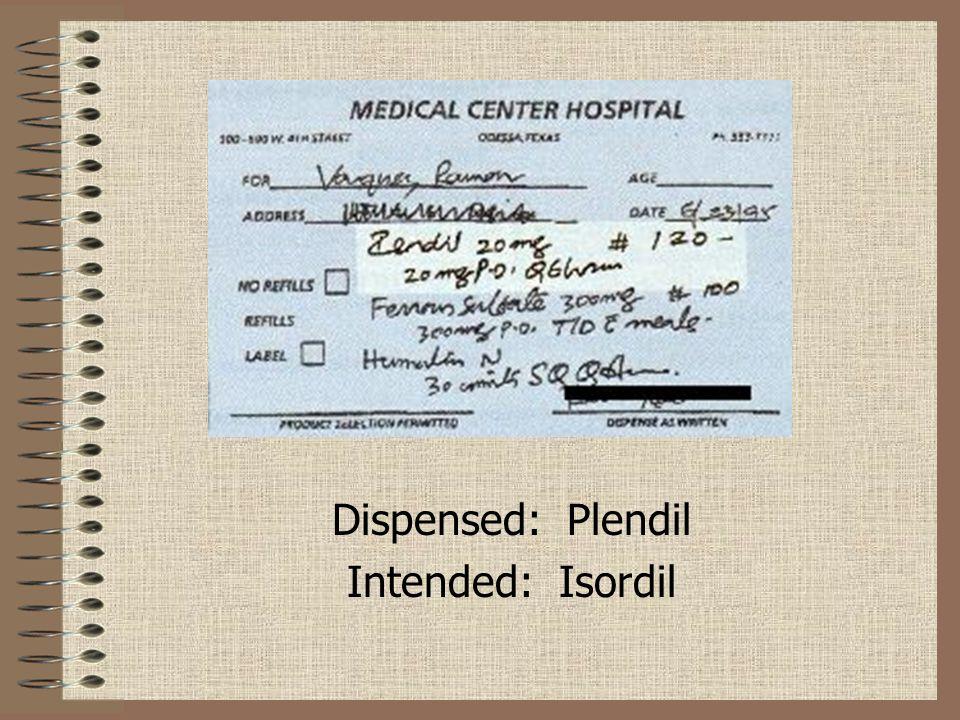 Dispensed: Plendil Intended: Isordil