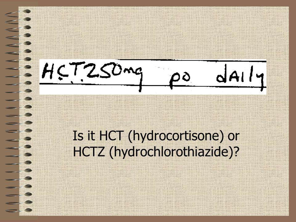 Is it HCT (hydrocortisone) or HCTZ (hydrochlorothiazide)