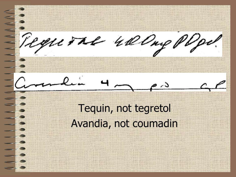 Tequin, not tegretol Avandia, not coumadin