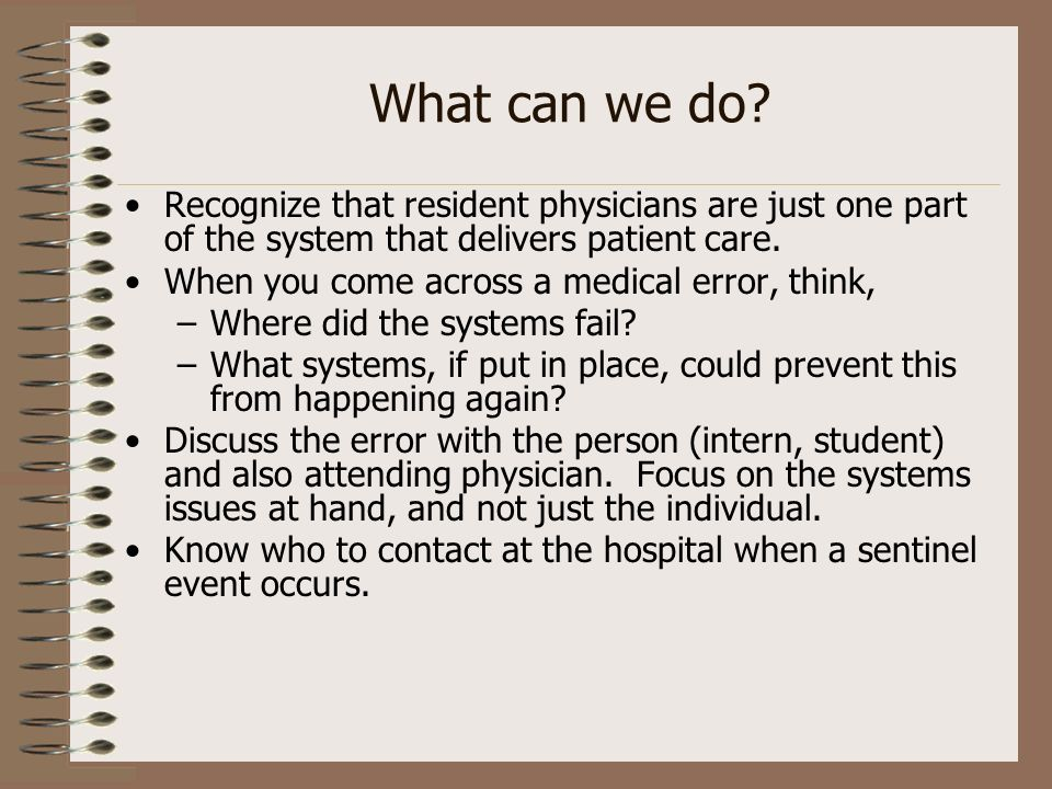 What can we do Recognize that resident physicians are just one part of the system that delivers patient care.