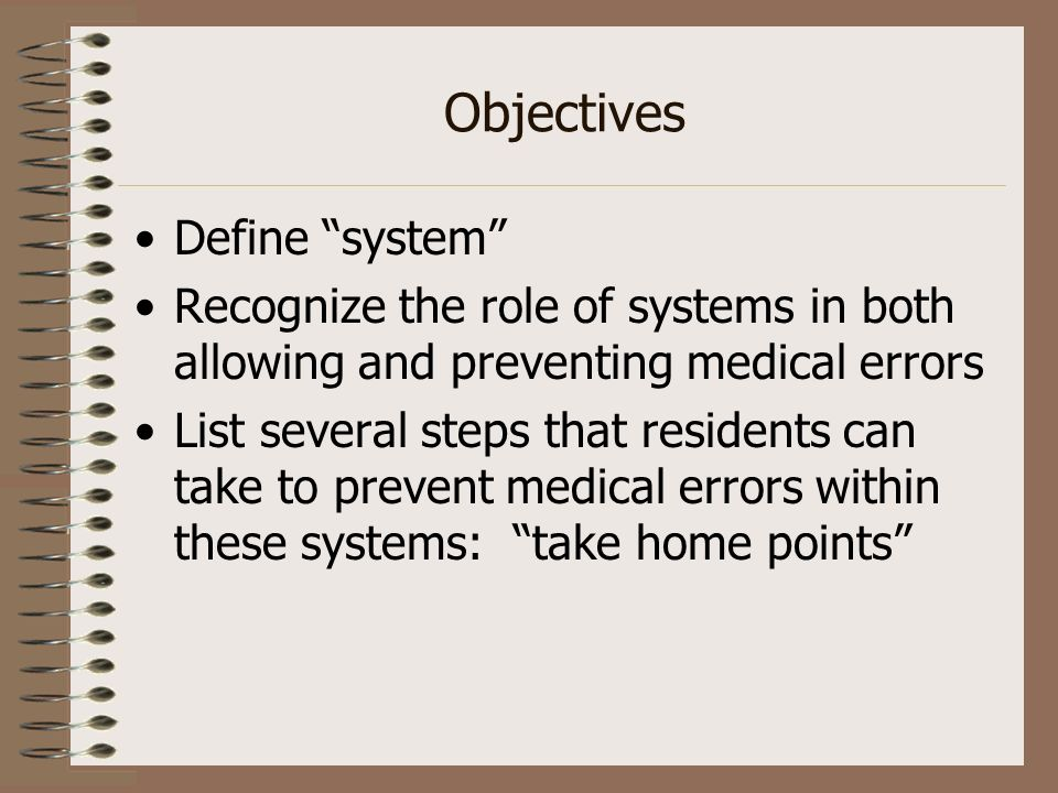 Objectives Define system