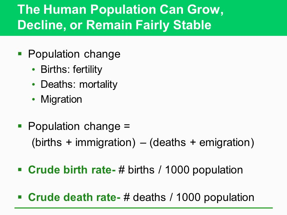 The Human Population Can Grow, Decline, or Remain Fairly Stable