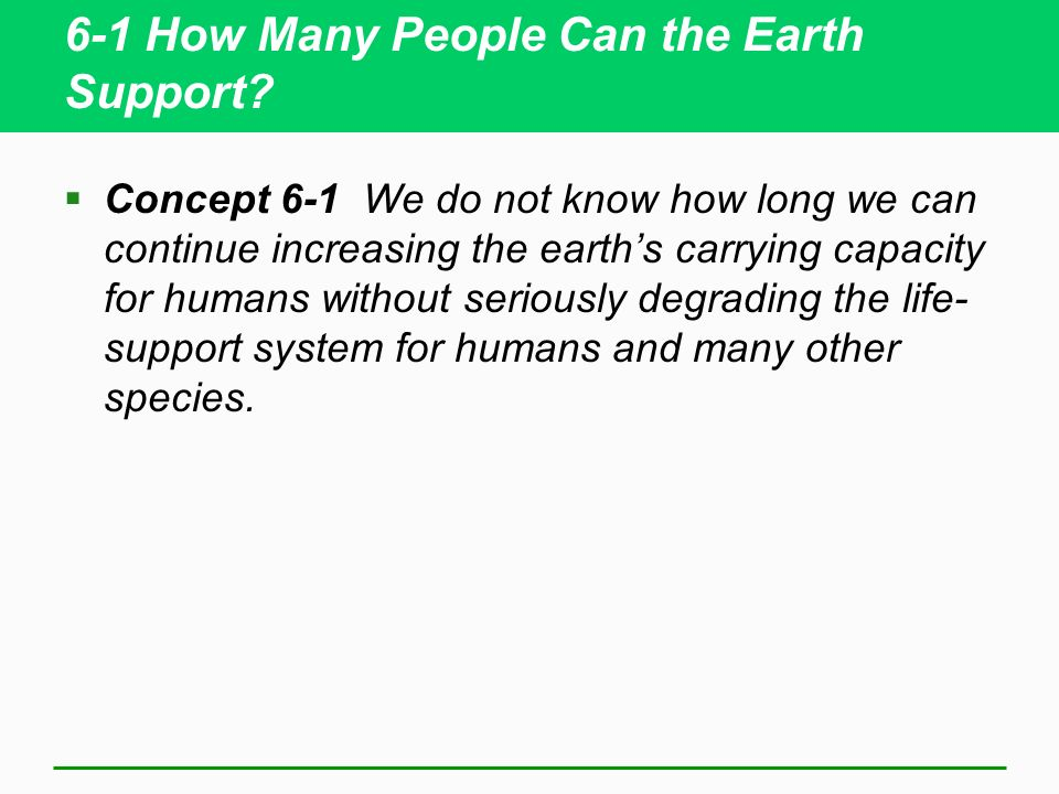 6-1 How Many People Can the Earth Support