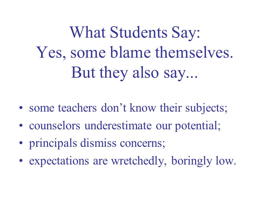 What Students Say: Yes, some blame themselves. But they also say...