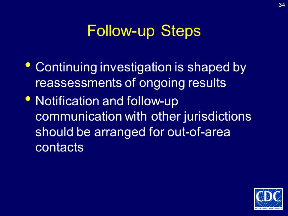 Follow-up Steps Continuing investigation is shaped by reassessments of ongoing results.
