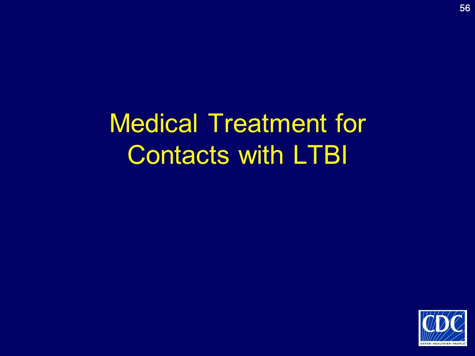 Medical Treatment for Contacts with LTBI