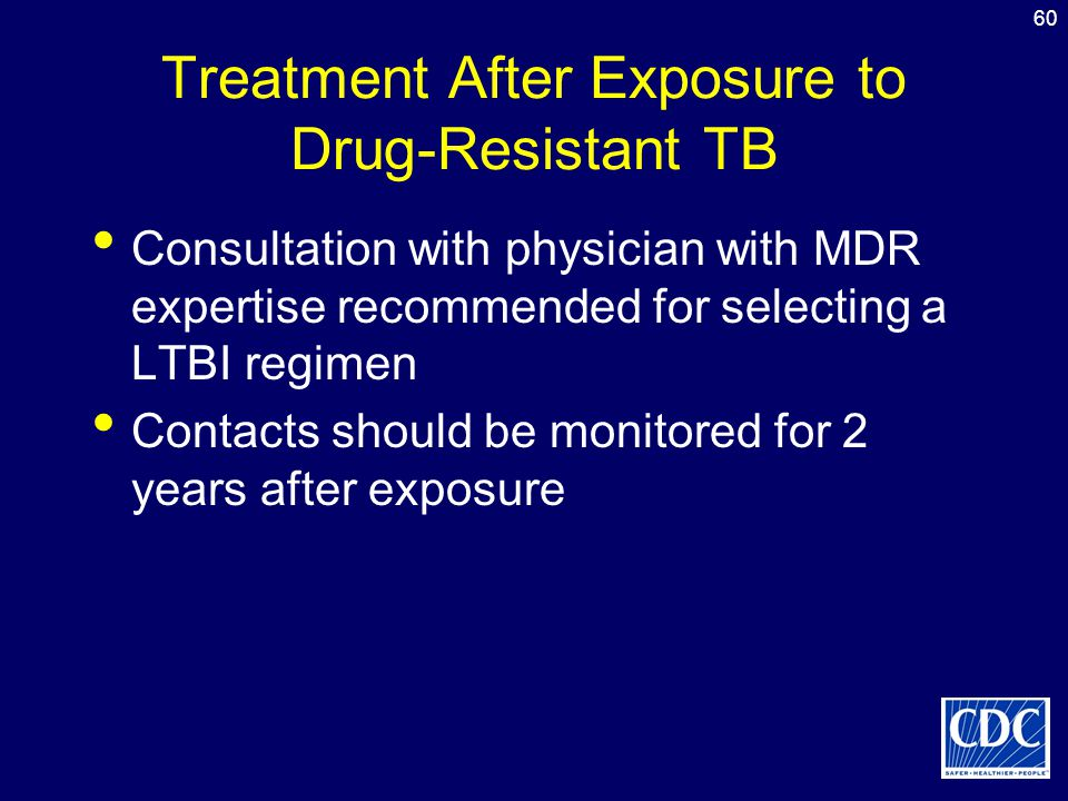 Treatment After Exposure to Drug-Resistant TB