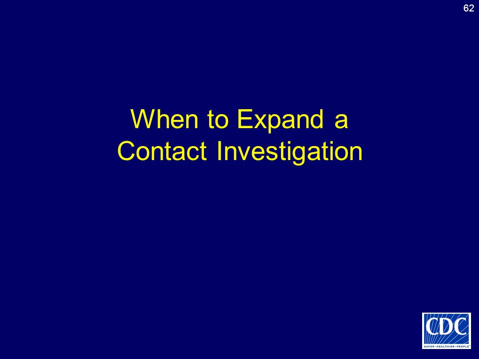 When to Expand a Contact Investigation