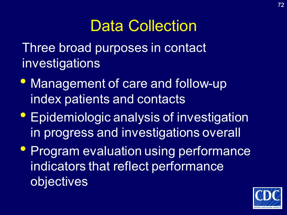 Data Collection Three broad purposes in contact investigations