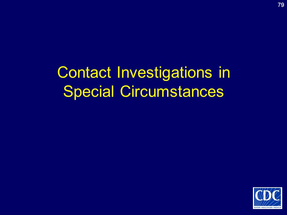 Contact Investigations in Special Circumstances