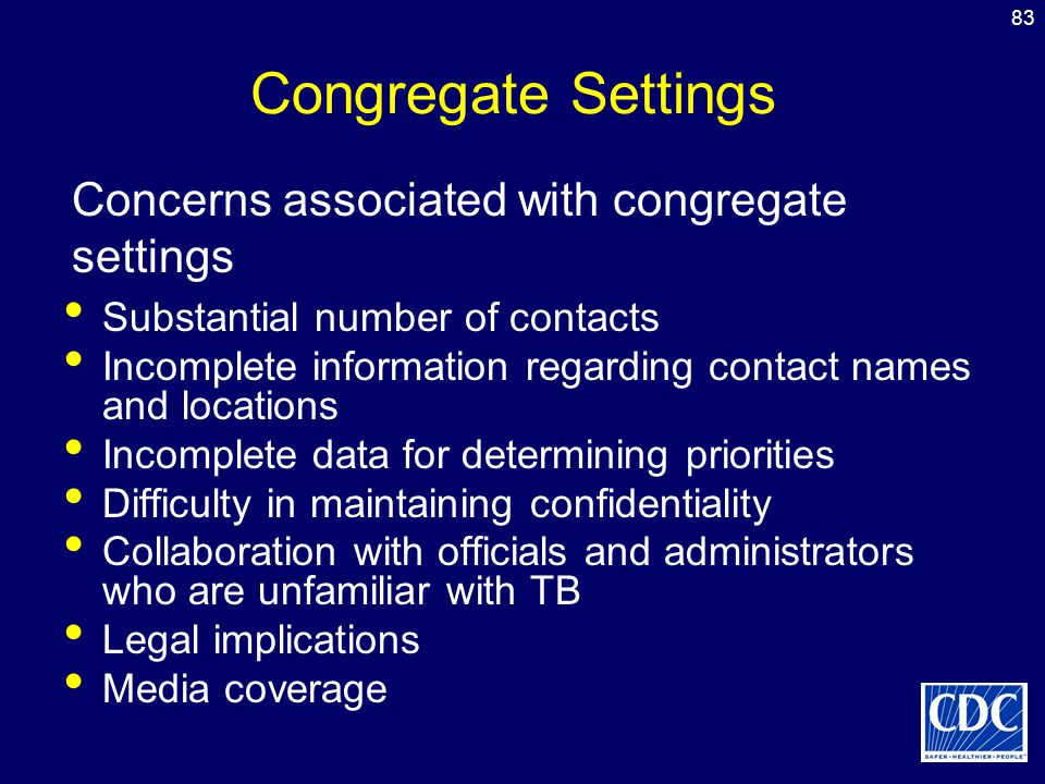 Congregate Settings Concerns associated with congregate settings