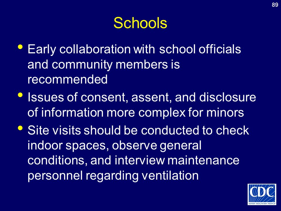 Schools Early collaboration with school officials and community members is recommended.
