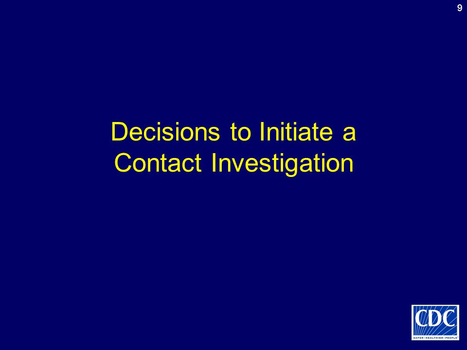 Decisions to Initiate a Contact Investigation