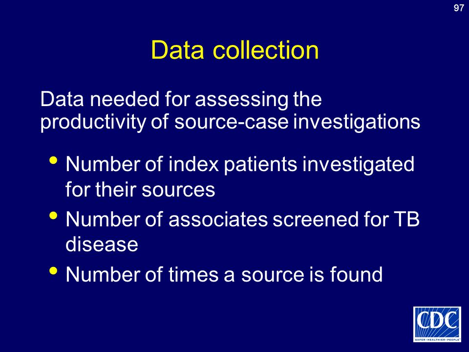 Data collection Data needed for assessing the productivity of source-case investigations. Number of index patients investigated for their sources.