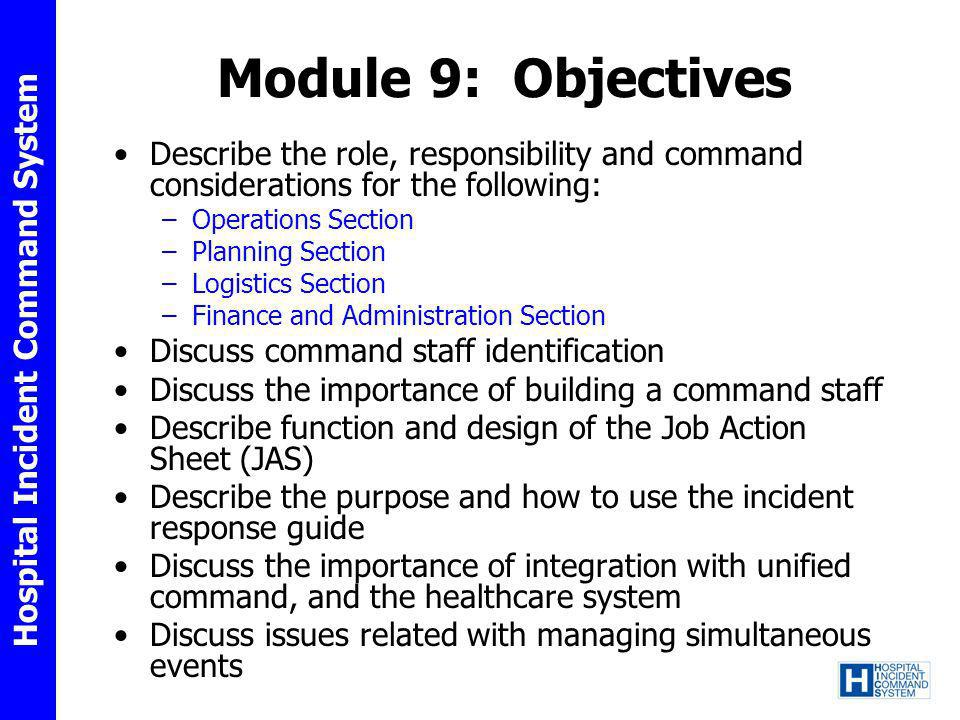 Module 9: Objectives Describe the role, responsibility and command considerations for the following: