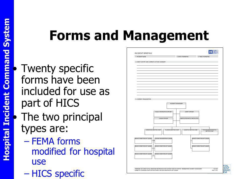 Forms and Management Twenty specific forms have been included for use as part of HICS. The two principal types are: