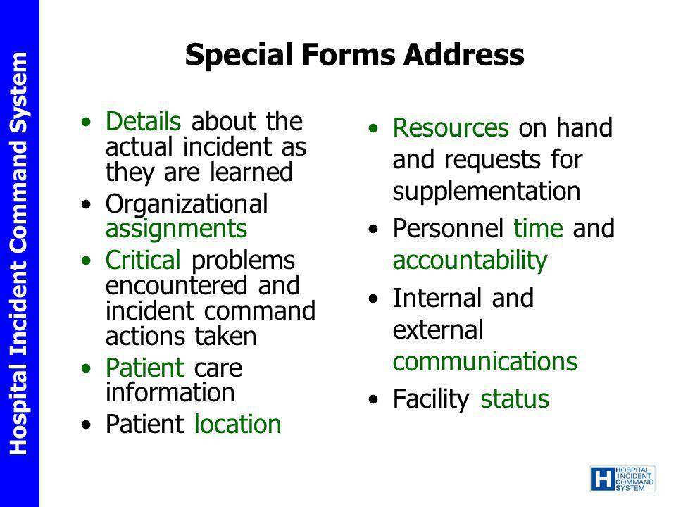 Special Forms Address Details about the actual incident as they are learned. Organizational assignments.