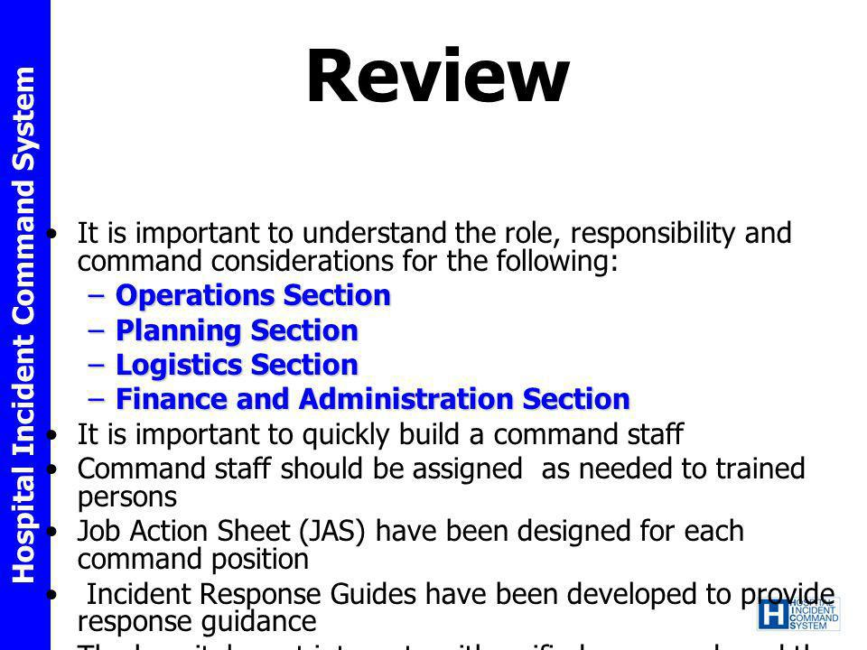 Review It is important to understand the role, responsibility and command considerations for the following: