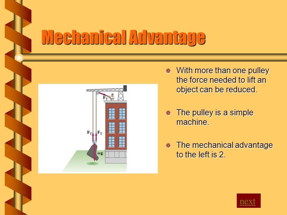 Mechanical Advantage next