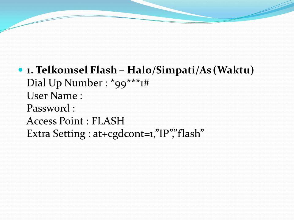 1. Telkomsel Flash – Halo/Simpati/As (Waktu) Dial Up Number :. 99