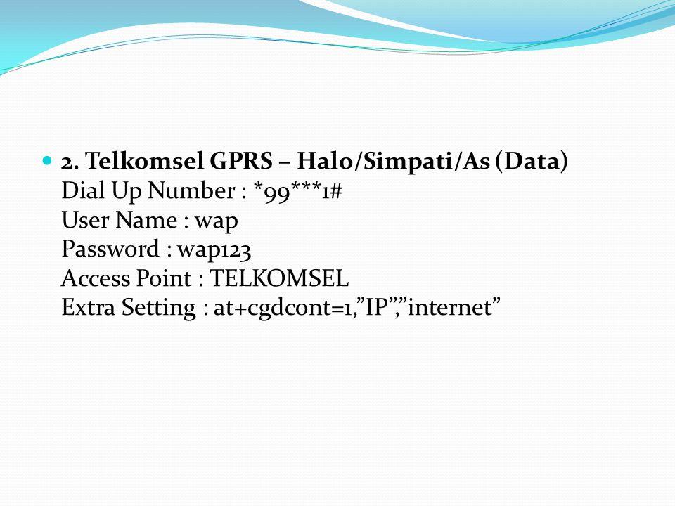 2. Telkomsel GPRS – Halo/Simpati/As (Data) Dial Up Number :. 99