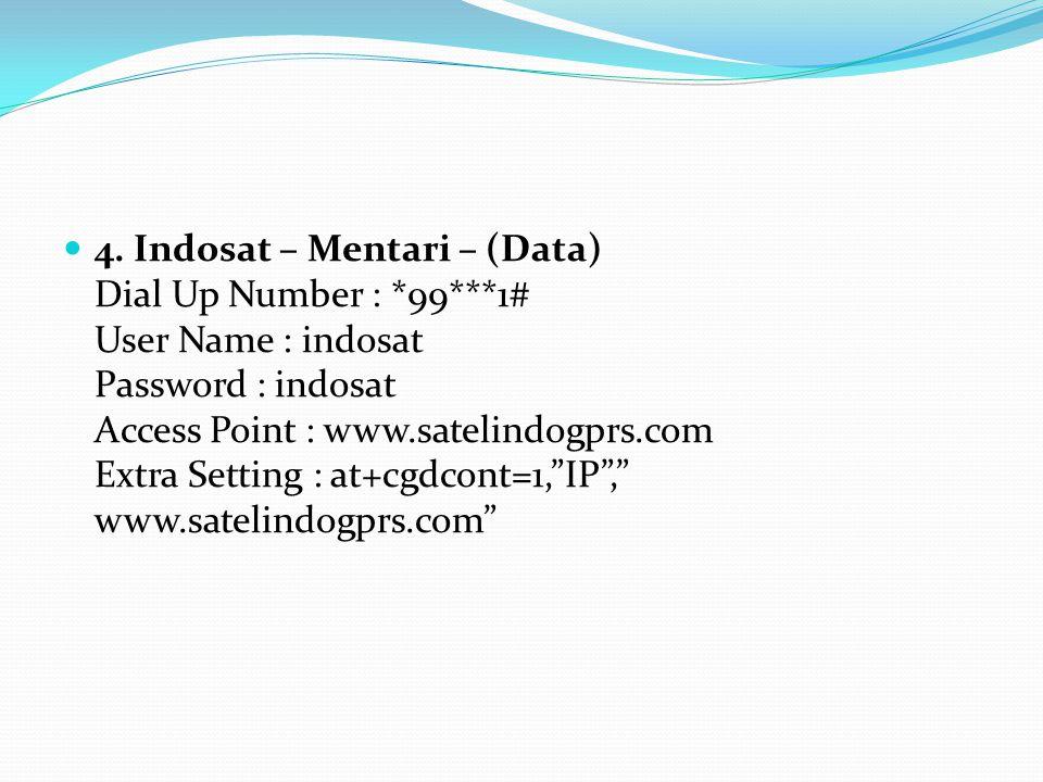 4. Indosat – Mentari – (Data) Dial Up Number :. 99