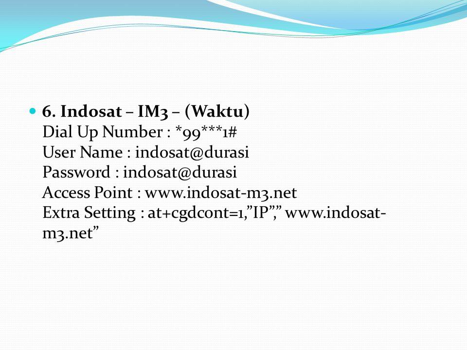 6. Indosat – IM3 – (Waktu) Dial Up Number :. 99