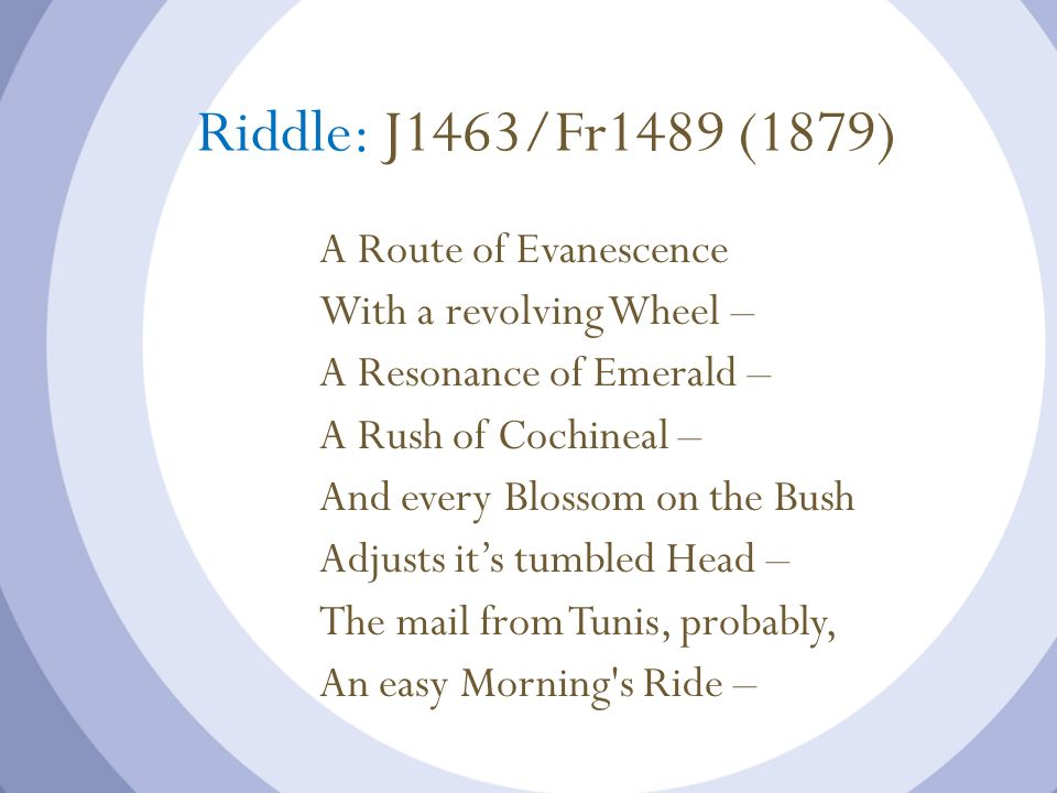 Riddle: J1463/Fr1489 (1879) A Route of Evanescence
