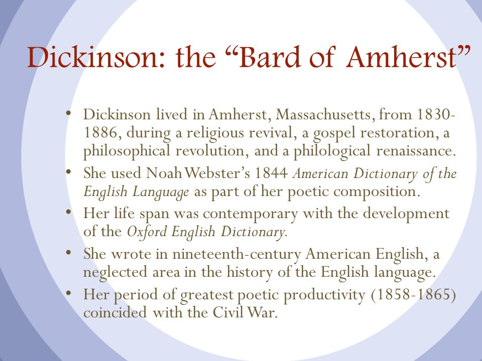 Dickinson: the Bard of Amherst