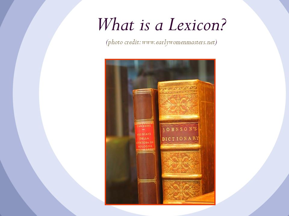 What is a Lexicon (photo credit: www.earlywomenmasters.net)