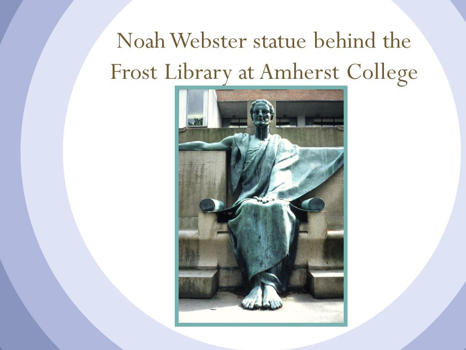 Noah Webster statue behind the Frost Library at Amherst College