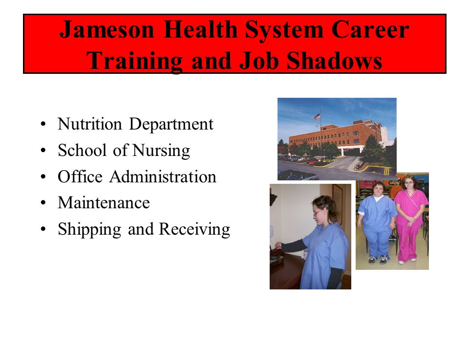 Jameson Health System Career Training and Job Shadows