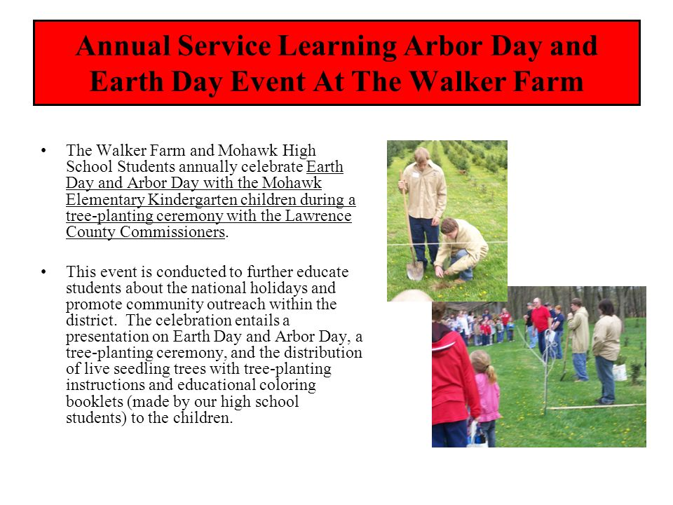 Annual Service Learning Arbor Day and Earth Day Event At The Walker Farm