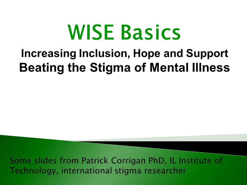 WISE Basics Beating the Stigma of Mental Illness